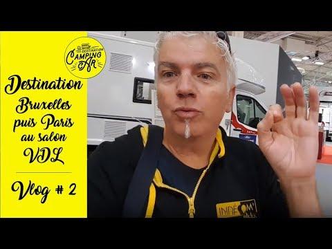 Destination camping car bruxelles paris pour le salon du vdl vlog 2 youtube - Salon camping car bruxelles ...