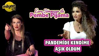Esra Sönmezer ile Pembe Pijama 5.Bölüm Konuk: Nilay Toprak