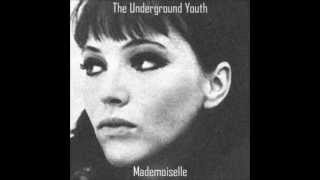 The Underground Youth - Mademoiselle