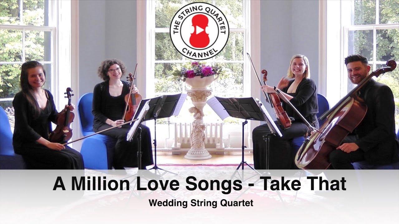 A Million Love Songs Take That Wedding String Quartet