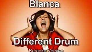"Blanca ""Different Drum"" Karaoke Version"