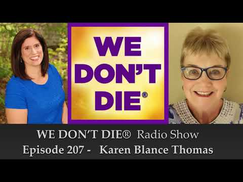 Episode 207 Karen Blance Thomas - Shares Her NDE and Wisdom on We Don't Die Radio Show
