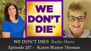 Episode 207 Karen Blance Thomas - Shares Her NDE and Wisdom on We Don't Die Radio Show