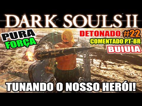 Dark Souls 2 - Detonado Pura Força #22 - Especial: Fortalecendo MUITO o Nosso Guerreiro BUIUIA!