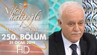 Nihat Hatipoğlu Dosta Doğru - 31 Ocak 2019
