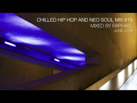 CHILLED HIP HOP AND NEO SOUL MIX #19