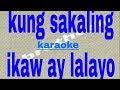 kung sakaling ikaw ay lalayo-karaoke (j brothers)