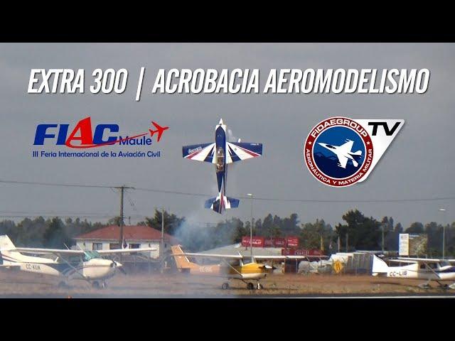Increíble acrobacia extrema del Extra EA-300 Radiocontrolado en FIAC MAULE 2019