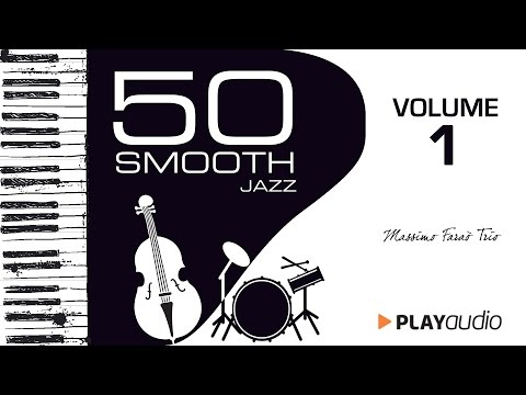50 Smooth Jazz Music - Massimo Faraò ft Nicola Barbon e Marco Tolotti - PLAYaudio