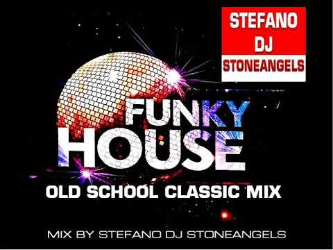 FUNKY HOUSE OLD SCHOOL CLUB MIX BY STEFANO DJ STONEANGELS