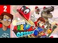 Let's Play Super Mario Odyssey Part 2 (Patreon Chosen Game)