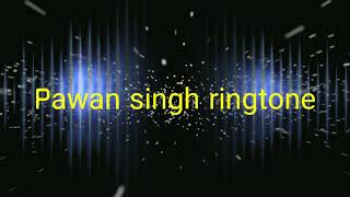 Bhojpuri ringtone pawan singh