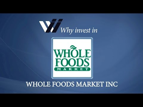Whole Foods Market Inc - Why Invest in