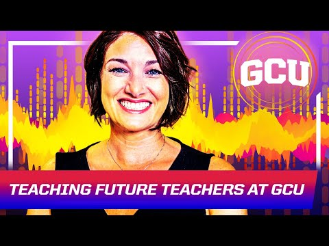 Teaching The Future Of Education At GCU