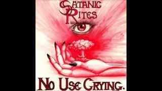 Satanic Rites - No Use Crying
