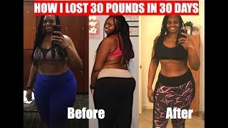 HOW I LOST 30 POUNDS IN ONE MONTH | MY WEIGHT LOSS JOURNEY