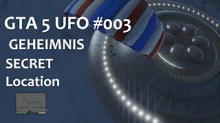 GTA 5 UFO #3 GEHEIMNIS SECRET LOCATION 100 % GTA 5 deutsch