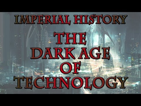 Warhammer 40k Lore - Imperial History, The Dark Age of Technology
