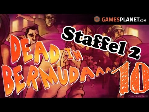 DEAD IN BERMUDA - S02E10 - Es geht schon wieder los ✰ Let's Play Dead in Bermuda Deutsch German