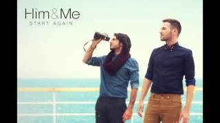 Video Him & Me - Start Again (Official Audio) download MP3, 3GP, MP4, WEBM, AVI, FLV September 2017