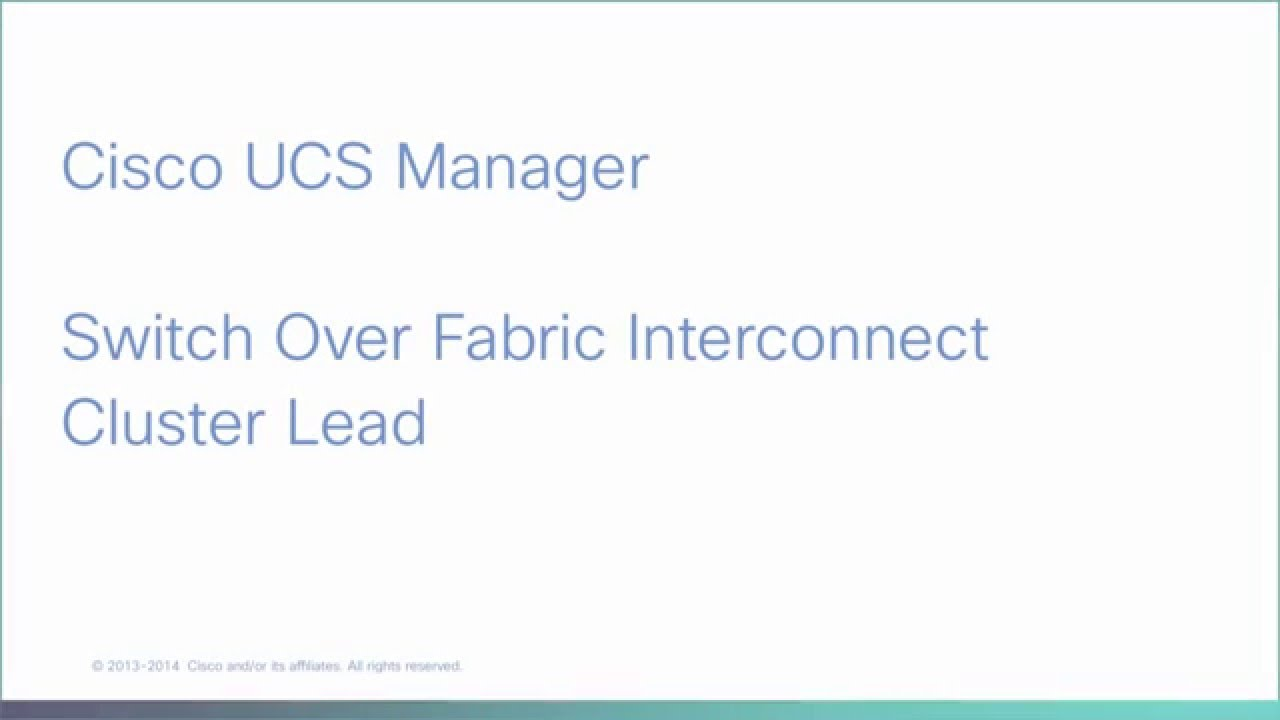 CIsco UCS Manager - Switch Over Fabric Interconnect Cluster Lead