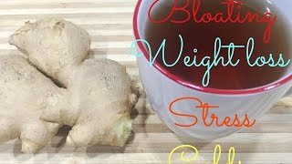 Natural Cold, Bloating, Stress, and Weight Loss Remedy | Ginger Tea