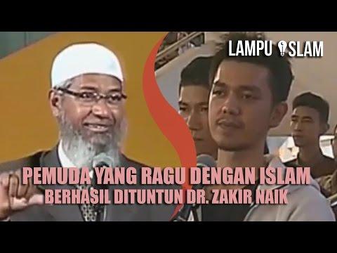 PEMUDA YANG RAGU dengan ISLAM BERHASIL Dituntun Dr. Zakir Naik