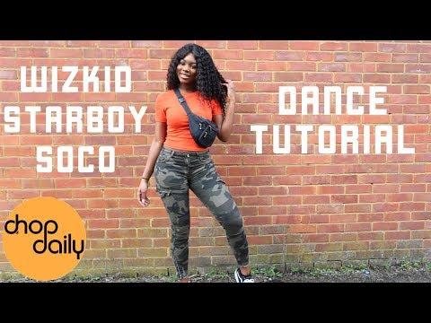 WizKid & StarBoy - Soco (Dance Tutorial Video) | Chop Daily - YouTube