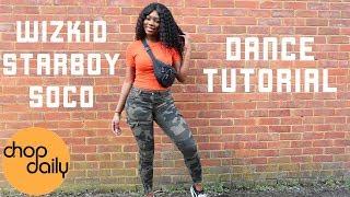 WizKid & StarBoy - Soco (Dance Tutorial Video) | Chop Daily