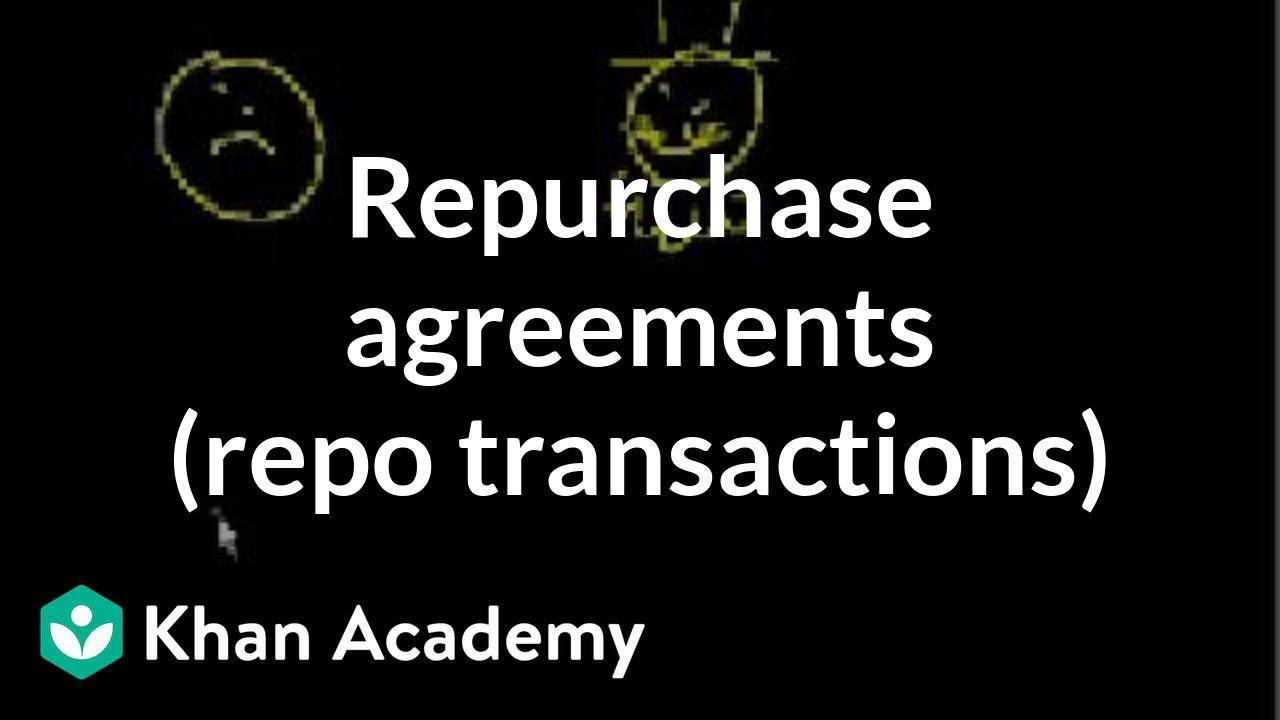Repurchase Agreements Repo Transactions Youtube