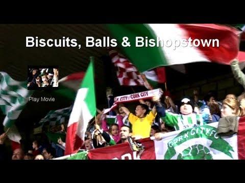 Biscuits, Balls & Bishopstown - Cork City FC 2006