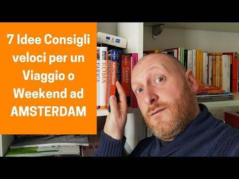 7 Idee Consigli veloci per un Viaggio o Weekend ad Amsterdam