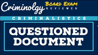 Questioned Document; CRIMINOLOGY BOARD EXAM REVIEWER [Audio Reviewer]