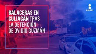 Así se vivieron las balaceras en Culiacán  | Noticias con Ciro Gómez