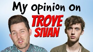 My Opinion on TROYE SIVAN // Trinity of Awesome