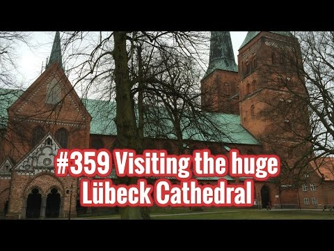 #359 ● Visiting the huge Lübeck Cathedral ● Germany