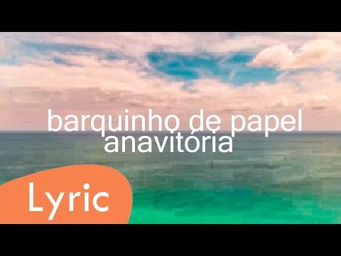 Barquinho de papel - Anavitória (LYRIC)