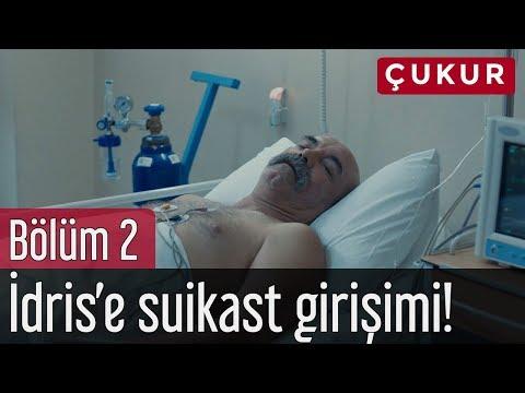 Çukur 2. Bölüm - İdris'e Suikast Girişimi!