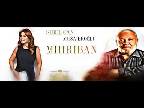 Sibel Can feat  Musa Eroğlu  Mihriban