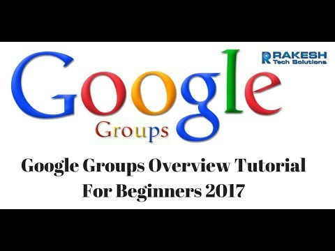 Google Groups Overview Tutorial For Beginners 2017 | Google