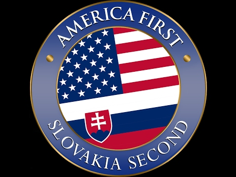 America first , Slovakia second