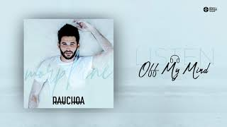 RAUCHOA - Off My Mind