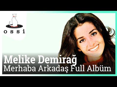 Melike Demirağ - Merhaba Arkadaş Full Albüm