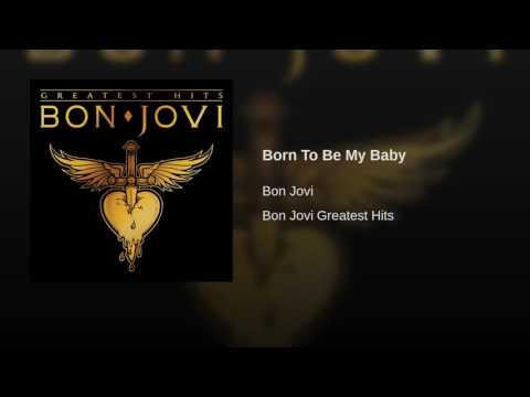 Born To Be My Baby