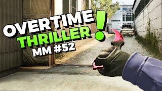 CS:GO - Cache Overtime Thriller! - MatchMaking #52