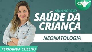 Saúde da Criança - Neonatologia - Professora Fernanda Coelho