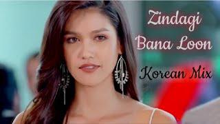 Zindagi Bana Loon | New Korean Mix Hindi Songs | New Hindi Love Songs
