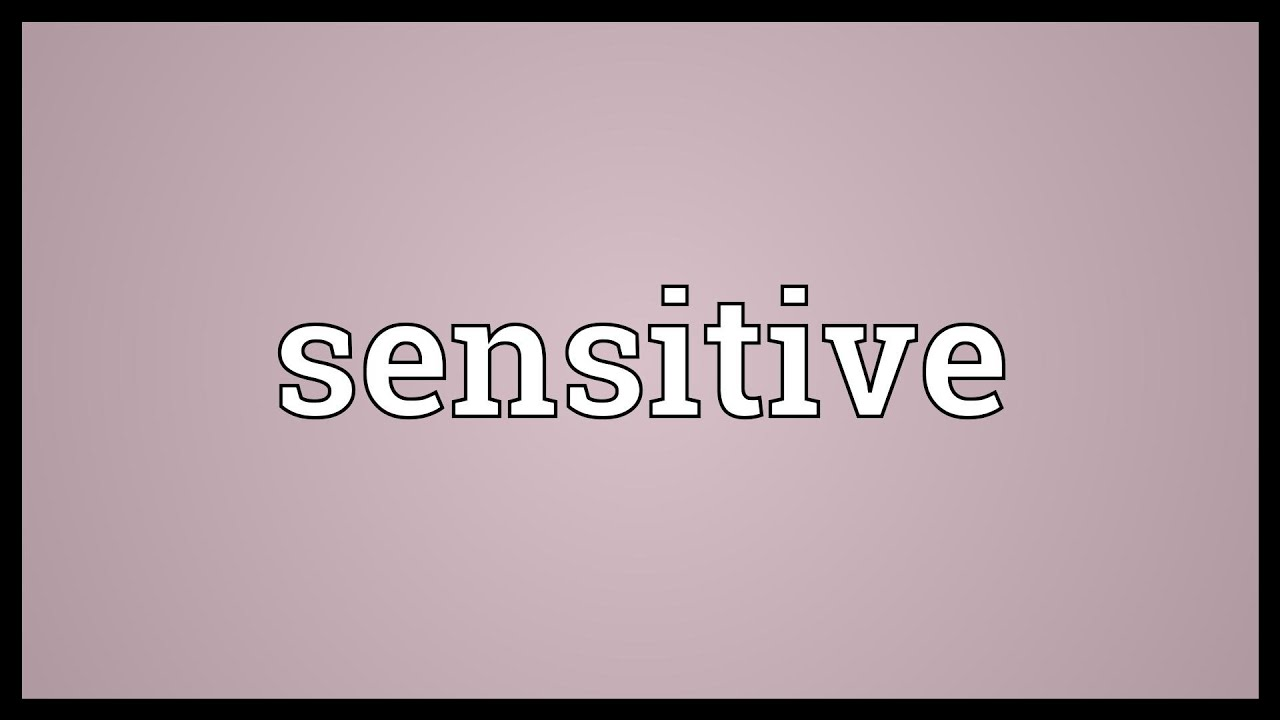 Sensitive Meaning