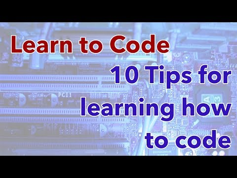 10 Tips for Learning how to Code (or be a programmer)