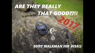 ARE THEY REALLY THAT GOOD???!!! SONY WALKMAN NW-WS413